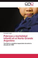 Pobreza y mortalidad infantil en el Norte Grande Argentino