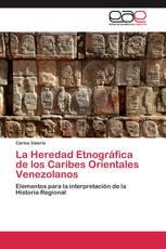 La Heredad Etnográfica de los Caribes Orientales Venezolanos