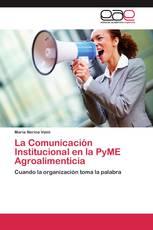 La Comunicación Institucional en la PyME Agroalimenticia