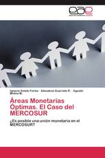 Áreas Monetarias Óptimas. El Caso del MERCOSUR