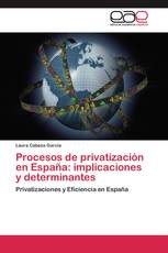 Procesos de privatización en España: implicaciones y determinantes