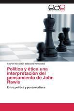 Politica y ética una interpretación del pensamiento de John Rawls