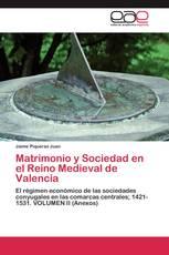 Matrimonio y Sociedad en el Reino Medieval de Valencia