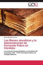 Los Bienes Jesuíticos y la Administración de Fernando Fabro en Córdoba