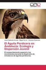 El  Águila Perdicera en Andalucía: Ecología y Dispersión Juvenil