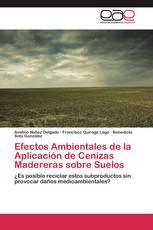 Efectos Ambientales de la Aplicación de Cenizas Madereras sobre Suelos