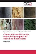Claves de identificación macroscópica para 22 especies maderables