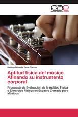 Aptitud física del músico  Afinando su instrumento corporal
