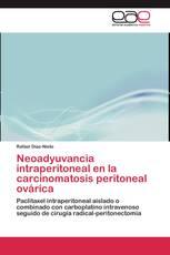 Neoadyuvancia intraperitoneal en la carcinomatosis peritoneal ovárica
