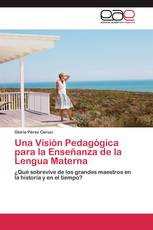 Una Visión Pedagógica para la Enseñanza de la Lengua Materna