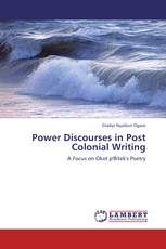 Power Discourses in Post Colonial Writing
