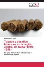 Tabaco y desafíos laborales en la región central de Cuba (1940-1958)