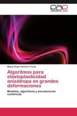 Algoritmos para elastoplasticidad anisótropa en grandes deformaciones