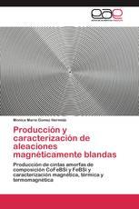 Producción y caracterización de aleaciones magnéticamente blandas