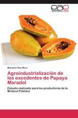 Agroindustrialización de los excedentes de Papaya Maradol