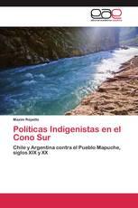 Políticas Indigenistas en el Cono Sur