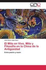 El Mito en Vivo. Mito y Filosofía en la China de la Antigüedad