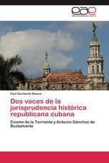Dos voces de la jurisprudencia histórica republicana cubana