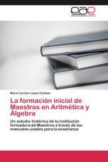La formación inicial de Maestros en Aritmética y Álgebra