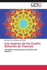 Las mujeres de los Cuatro Señoríos de Tlaxcala