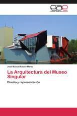 La Arquitectura del Museo Singular