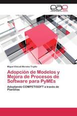 Adopción de Modelos y Mejora de Procesos de Software para PyMEs