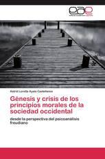 Génesis y crisis de los principios morales de la sociedad occidental
