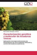 Caracterización genética y molecular de levaduras vínicas