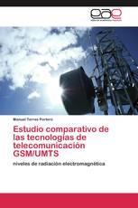 Estudio comparativo de las tecnologías de telecomunicación GSM/UMTS
