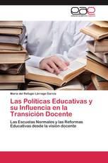Las Políticas Educativas y su Influencia en la Transición Docente