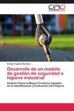 Desarrollo de un modelo de gestión de seguridad e higiene industrial