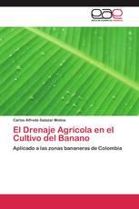 El Drenaje Agrícola en el Cultivo del Banano