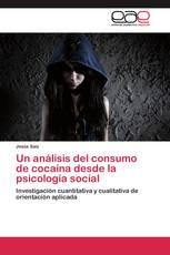 Un análisis del consumo de cocaína desde la psicología social