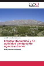 Estudio fitoquímico y de actividad biológica de agaves cubanos