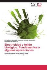 Electricidad y tejido biológico. Fundamentos y algunas aplicaciones