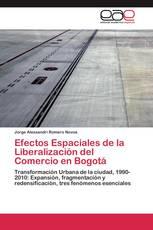 Efectos Espaciales de la Liberalización del Comercio en Bogotá