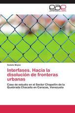 Interfases. Hacia la disolución de fronteras urbanas
