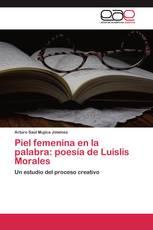 Piel femenina en la palabra: poesía de Luislis Morales