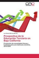 Prospectiva de la Educación Terciaria en Baja California