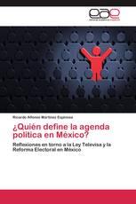 ¿Quién define la agenda política en México?