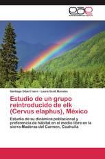Estudio de un grupo reintroducido de elk (Cervus elaphus), México