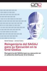 Reingeniería del SAGAJ para su Ejecución en la Grid Globus