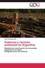 Violencia y racismo ambiental en Argentina
