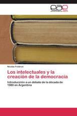 Los intelectuales y la creación de la democracia