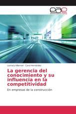 La gerencia del conocimiento y su influencia en la competitividad