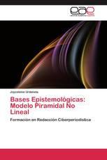 Bases Epistemológicas:  Modelo Piramidal No Lineal
