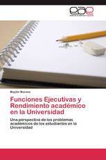 Funciones Ejecutivas y Rendimiento académico en la Universidad
