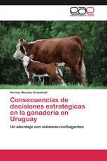 Consecuencias de decisiones estratégicas en la ganadería en Uruguay