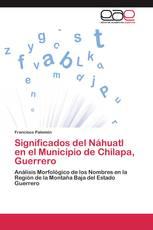 Significados del Náhuatl en el Municipio de  Chilapa, Guerrero