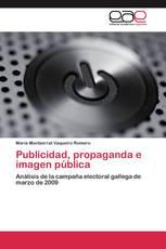 Publicidad, propaganda e imagen pública